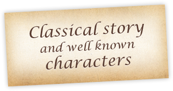 Classical story and well known characters
